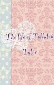 The life of Tallulah Tyler by unicornswearpants