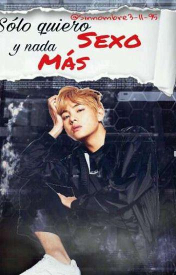 """BTS 1 :""""¡SOLO QUIERO SEXO Y NADA MÁS!"""" (Tae Hyung y Tú)"""