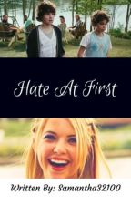 Hate At First (Grown Ups/Greg Feder) by Samantha32100