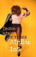Desventajas De Tener Atributos  by clco_31