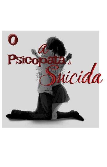 Ele Psicopata & Ela Suicida