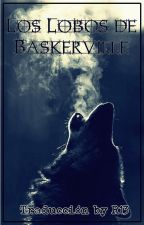 Los lobos de Baskerville by R13official