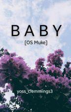 Baby [OS Muke] by yoss_clemmings3