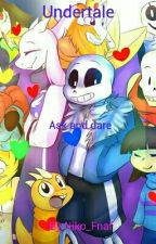 Ask or dare undertale by Sans_the_Neko