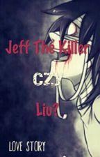 Jeff The Killer Czy Liu?[Zakończone] by Fire_Ann