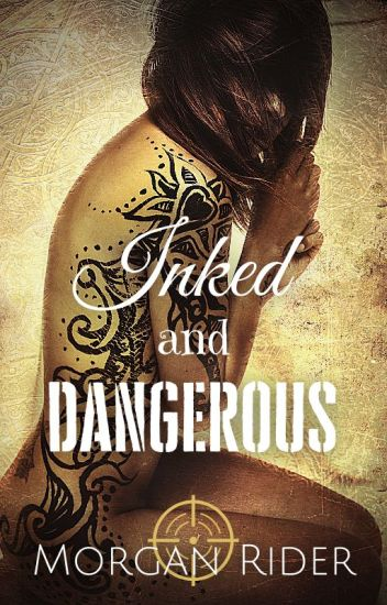 Inked and Dangerous
