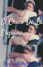 El Chico De La Esquina by ZaynIsMyLife1584