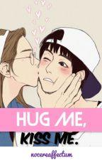 Hug me, kiss me. by NocereAffectum
