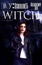 Academy Of Witches 3.Вернуть прошлое. by Oskolok15