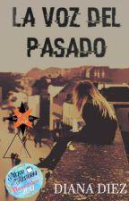 La voz del pasado by DianaDiezPrieto