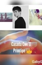 Casada Con El Principe © by alma1670