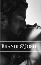 Brandi & Josh by TheWeirdGirl143