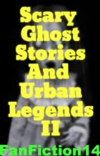 Scary Ghost Stories and Urban Legends II by Fanfiction14
