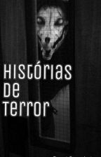 Histórias de Terror by LuhUnicornsQueen