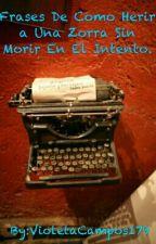Frases para zorras y algo más. by VioletaCampos179
