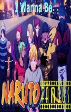 I Wanna Be NARUTO FAMOUS by MoonSilver357