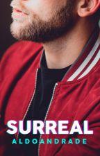 Surreal (Romance Gay | Degustação) by AldoAndradeOficial
