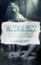 The Truth about the White Luna by sweet-secret99