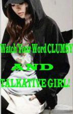 Watch Your Word CLUMSY and TALKATIVE GIRL! by raraangnameko