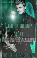 Game of Thrones Story King Joffrey Baratheon Vom Teufel zum Engel by mazewolfx