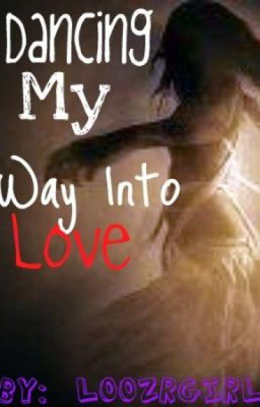 Dancing My Way into Love