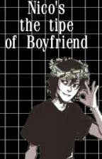 Nico's The Type Of Boyfriend by -xXSansXx-