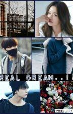 Real Dream...!! by mintaema