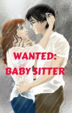 WANTED: Baby Sitter by binibiningmaganda