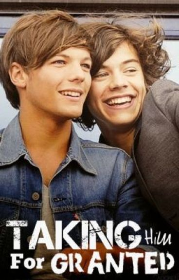 Taking Him For Granted (Larry Stylinson) - jo - Wattpad