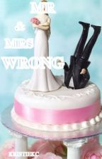 Mr & Mrs Wrong by Kristiekc