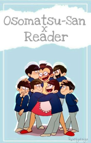 Osomatsu-San x Reader