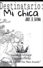 Destinatario: Mi chica. by Just_A_Latina