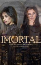Imortal (Camren) by omniscamren