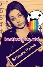 Rantbook de moi by Spencer_Parks