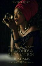 Diamonds & Reinvention [On Hold] by Miss_Painite