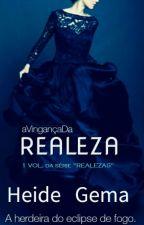 A Vingança Da Realeza by Heide_Gema