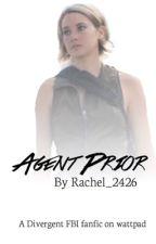 Agent Prior- A Divergent FBI story by rachel_2426