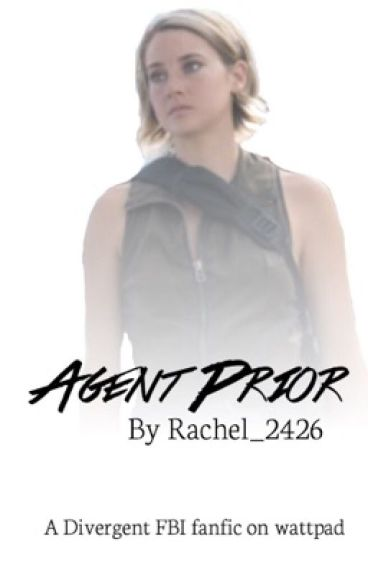 Agent Prior- A Divergent FBI story  (on hold)