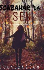 SONBAHARDA SEN by Iclal_Saglam