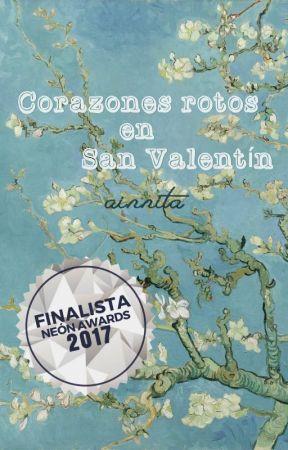 Corazones rotos en San Valentín | #NeónAwards2017 by Ainnita