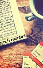 Siempre Te Recordaré. by GeraidyCastaeda