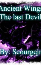 Ancient Wings The last Devil by Scourgejr