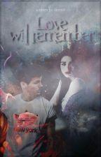 Love Will Remember[On Hold, Wegen Schreibblockade] by tomlinsonsdream