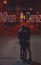 Die Geschichte von Nihan & Deniz by dequeenx