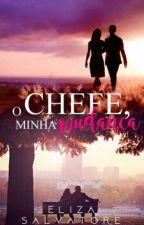 O Chefe, Minha Mudança by Eliza_Salvatore