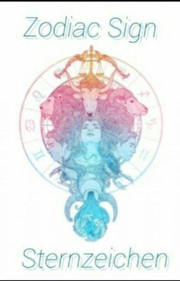 Zodiac Sign ~ Sternzeichen