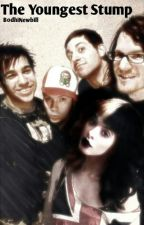 The Youngest Stump |Fall Out Boy Fan Fiction| by BodhiNewbill