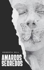 Amargos Segredos by robertasell735