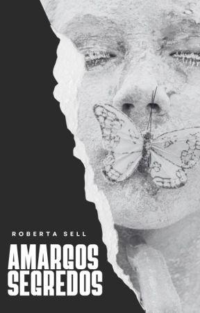 Amargos Segredos [Completo] by robertasell735