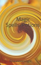 Magic Spells/Potions by Rowanmoonlight